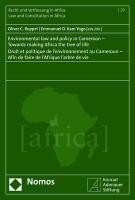 Environmental law and policy in Cameroon - Towards making Africa the tree of life - Droit et politique de l'environnement au Cameroun - Afin de faire de l'Afrique l'arbre de vie