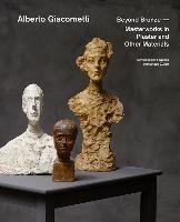 Alberto Giacometti - Beyond Bronze