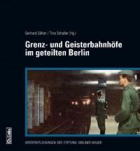 Grenz- und Geisterbahnhöfe im geteilten Berlin