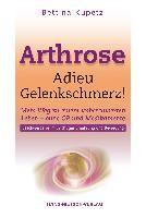 Arthrose - Adieu Gelenkschmerz