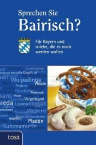 Sprechen Sie Bairisch?