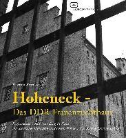 Hoheneck - Das DDR-Frauenzuchthaus