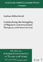 Criminalizing the Smuggling of Migrants in International, European, and Austrian Law