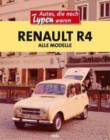 Renault R4 / Alle Modelle von 1961 bis 1992