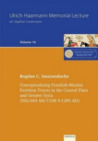 Conceptualizing Frankish-Muslim Partition Truces in the Coastal Plain and Greater Syria