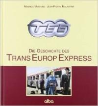 TEE Die Geschichte des Trans-Europ-Express