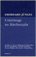 Jüngel, E: Unterwegs im Kirchenjahr