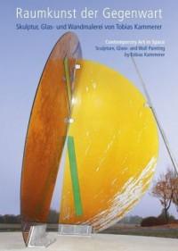 Raumkunst der Gegenwart   -  Contemporary Art in Space
