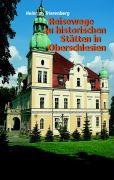 Reisewege zu historischen Stätten Oberschlesiens