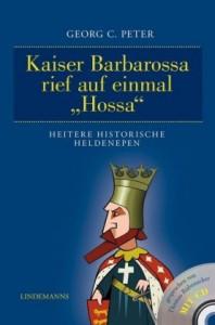 """Peter, G: Kaiser Barbarossa rief auf einmal """"Hossa"""""""