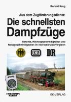 Aus dem Zugförderungsdienst: Die schnellsten Dampfzüge