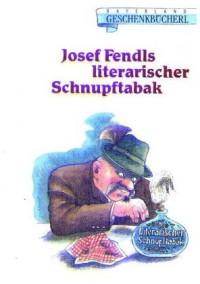 Fendl, J: Fendls literarischer Schnupftabak