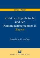 Recht der Eigenbetriebe und der Kommunalunternehmen in Bayern