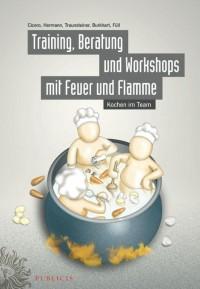 Training, Beratung und Workshops mit Feuer und Flamme