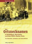 Die Ortsnamen in Heidelberg, Mannheim und dem Rhein-Neckar-Kreis
