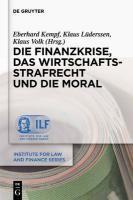 Die Finanzkrise, das Wirtschaftsstrafrecht und die Moral