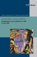Weiterleben nach politischer Haft in der DDR