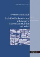 Moskaliuk, J: Individuelles Lernen und kollaborative Wissens