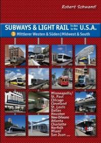 Subways & Light Rail in den USA 3: Mittlerer Westen & Süden - Midwest & South