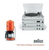 BRAUN--Fifty Years of Design and Innovation