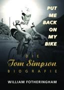 Put me back on my bike. Die Tom-Simpson-Biografie