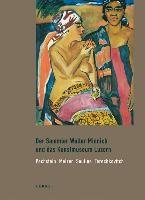 Der Sammler Walter Minnich und das Kunstmuseum Luzern