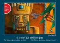 El Colibrí que perdió su pico, der Kolibri, der seinen Schnabel verlor, the Hummingbird that losts his beak