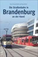 Die Straßenbahn in Brandenburg an der Havel von 1897 bis heute