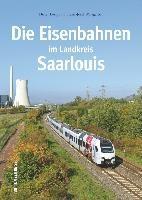 Die Eisenbahnen im Landkreis Saarlouis