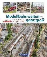 Modellbahnwelten - ganz groß