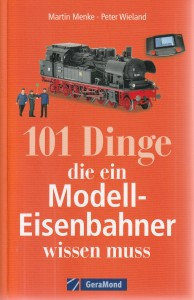 101 Dinge, die ein Modell-Eisenbahner wissen muss