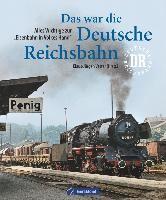 Das war die Deutsche Reichsbahn