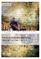 Feldpost im Ersten Weltkrieg. Briefe als Spiegel  des Kriegsalltags an der Front