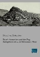 Durch Armenien und der Zug Xenophons bis zum Schwarzen Meer