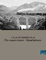 Die neuen österreichischen Alpenbahnen