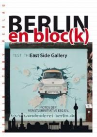 Berlin en bloc(k) - East Side Gallery