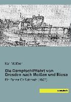Die Dampfschifffahrt von Dresden nach Meißen und Riesa
