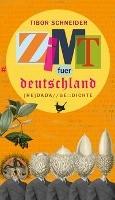 Schneider, T: Zimt fuer Deutschland