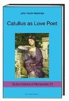 Catullus as Love Poet