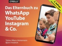 Das Elternbuch zu WhatsApp, YouTube, Instagram & Co.