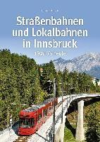 Straßenbahnen und Lokalbahnen in Innsbruck
