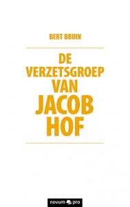 De verzetsgroep van Jacob Hof