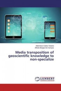 Media transposition of geoscientific knowledge to non-specialize