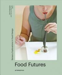 Warriner*- Food Futures: Sensory Explorations in Food Design