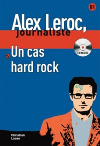 Alex Leroc - Un cas hard rock + CD