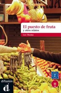 El puesto de fruta y otros relatos cortos - Libro + CD