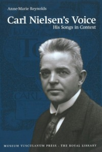 Carl Nielsen's Voice - His Songs in Context