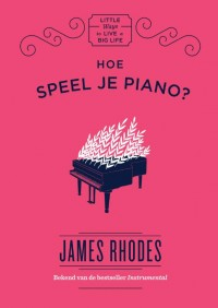 Little ways to live a big life Hoe speel je piano?