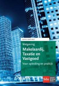 Wetgeving Makelaardij, Taxatie en Vastgoed. Editie 2016-2017