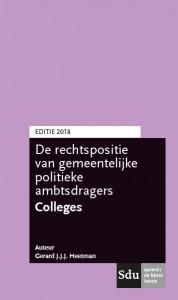 De rechtspositie van decentrale politieke ambtsdragers. Colleges